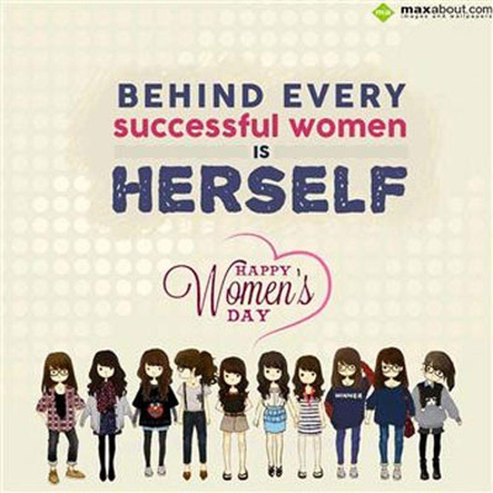 Đằng sau mỗi người phụ nữ thành công...chính là bản thân cô ấy. Chúc mừng ngày Quốc tế phụ nữ. Ảnh chế hài ...