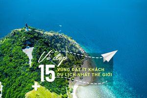 Vẻ đẹp bất ngờ của 15 vùng đất ít khách du lịch nhất thế giới