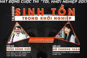 Talkshow 'SINH TỒN TRONG KHỞI NGHIỆP': nơi khơi nguồn cảm hứng cho sinh viên Việt Nam