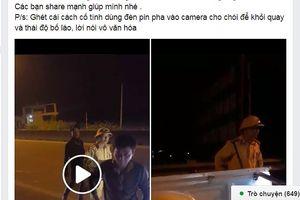 Làm rõ vụ CSGT 'vung tay' rọi đèn pin vào mặt người quay phim