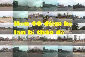 Vụ phá hộ lan QL 1A tại Bắc Giang: Hơn 40 điểm bị tháo dỡ trên toàn tuyến