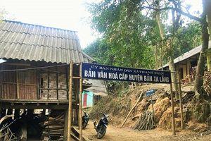 Thanh Hóa: Vật vờ vì dự án thủy điện, bản 'văn hóa' vẫn chưa được an cư
