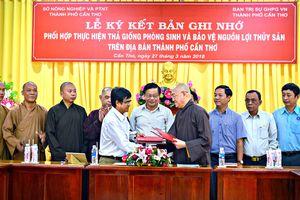 Giáo hội Phật giáo TP Cần Thơ phối hợp bảo vệ nguồn lợi thủy sản