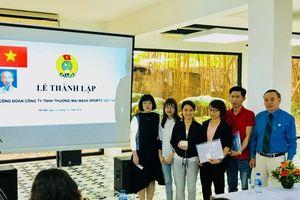 Thêm 2 CĐCS mới thuộc Công đoàn ngành Dệt- May Hà Nội