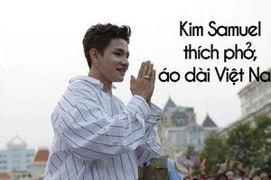 Kim Samuel: 'Tôi sợ khi thấy fan Việt chen lấn, xô đẩy vì mình'
