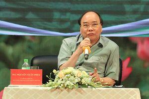 Thủ tướng Nguyễn Xuân Phúc: Phải khắc phục tình trạng nông sản được mùa mất giá