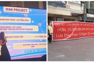 Dự án iFan: Pháp luật không thừa nhận tiền ảo, cần khởi tố vụ án để bảo vệ người bị hại