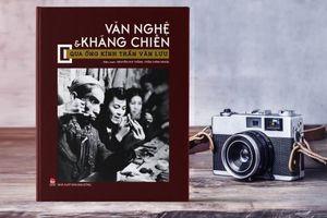 Văn nghệ và kháng chiến qua sách ảnh Trần Văn Lưu