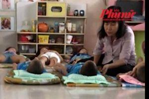 Yêu cầu đình chỉ cô giáo đánh, mắng trẻ mầm non tại TPHCM