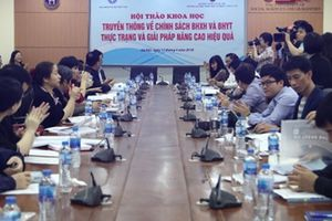 Bàn giải pháp nâng cao hiệu quả công tác truyền thông chính sách BHXH, BHYT