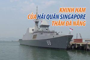 Khinh hạm hiện đại của Hải quân Singapore thăm Đà Nẵng