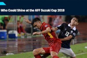 7 cầu thủ hứa hẹn tại AFF Cup 2018: Bất ngờ sao U23 Việt Nam