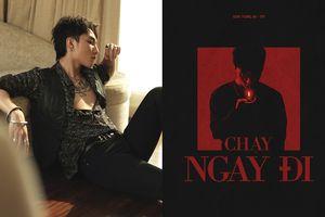 Nóng: Sơn Tùng M-TP chính thức 'thả xích' teaser MV 'Chạy ngay đi'