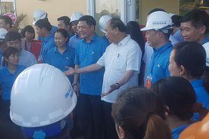 Thủ tướng: Tạo điều kiện tối đa để công nhân, người lao động ổn định chỗ ở