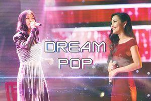 Sau Bùi Lan Hương, Dream Pop tiếp tục… tràn về The Voice cùng 'hoa hậu chuyển giới' Hoài Sa