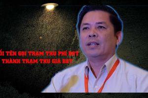 Bộ trưởng Bộ GTVT giải thích việc đổi tên trạm thu phí sang trạm thu giá BOT