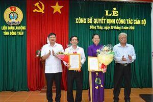 LĐLĐ tỉnh Đồng Tháp có chủ tịch mới