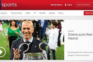 Báo chí thế giới nói gì về sự ra đi của HLV Zidane?