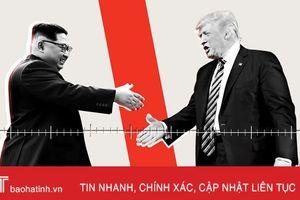 Hội nghị thượng đỉnh Trump - Kim: Điều gì sẽ xảy ra sau ngày 12/6?