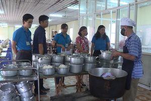 LĐLĐ huyện Ứng Hòa đẩy mạnh giám sát chất lượng bữa ăn ca tại doanh nghiệp