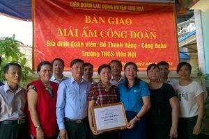 LĐLĐ huyện Ứng Hòa (TP. Hà Nội) bàn giao 'Mái ấm công đoàn' cho đoàn viên