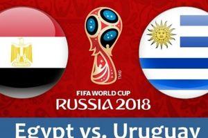 Tường thuật trực tiếp trận Ai Cập vs Uruguay, World Cup 2018