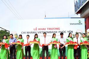 Vietcombank khai trương Chi nhánh Phúc Yên
