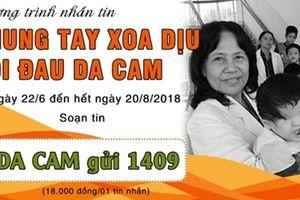 Với 18.000 đồng/tin nhắn, hãy cùng chung tay xoa dịu nỗi đau da cam - 2018