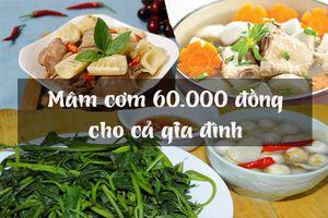 Làm mâm cơm trưa chỉ 60.000 cho cả nhà ăn bổ dưỡng trong ngày hè oi ả