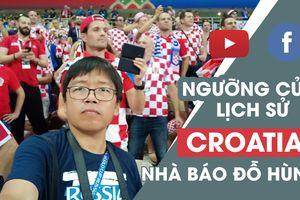 CẦU TRUYỀN HÌNH: Người Croatia và ngưỡng cửa lịch sử World Cup