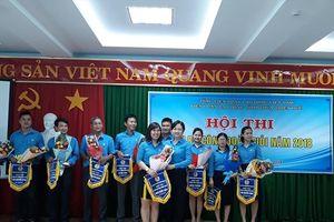 LĐLĐ tỉnh Thừa Thiên-Huế tổ chức hội thi cán bộ công đoàn giỏi