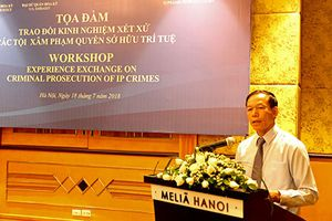 Tọa đàm trao đổi kinh nghiệm xét xử các tội xâm phạm quyền sở hữu trí tuệ