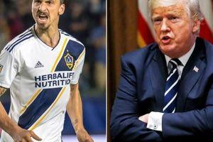Ibrahimovic: 'Tôi có thể trở thành Tổng thống Mỹ...'