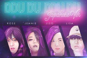 Sau một tháng 'phá đảo' nhạc số Hàn, BlackPink tung bản Nhật 'Ddu-du ddu-du' quá hút