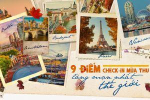 9 điểm check-in mùa thu lãng mạn nhất thế giới
