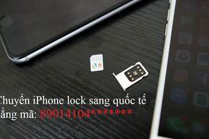 Cách biến iPhone khóa mạng thành quốc tế trong 'nháy mắt', không cần sim ghép