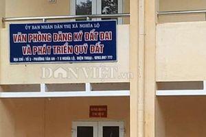 Yên Bái: Bắt Giám đốc Văn phòng Đăng ký đất đai thị xã Nghĩa Lộ