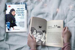 Câu chuyện của mẹ Việt nuôi con kiểu Bắc Âu