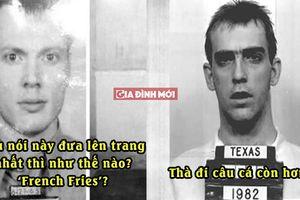 Những câu nói kỳ quặc nhất của các tử tù trước khi bị đưa đi hành quyết