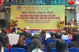 Thực hành tín ngưỡng thờ Mẫu tam phủ của người Việt - Nhận diện, bảo tồn và phát triển