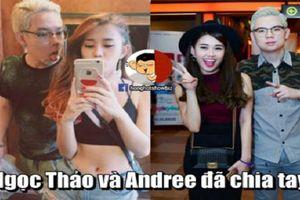 Hot girl Ngọc Thảo chia tay Andree sau 2 năm hẹn hò