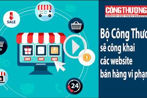 Ngày 31/7/2018-Bản tin Sự kiện và con số - Bộ Công Thương sẽ công khai các website bán hàng vi phạm