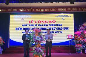 Trường Đại học Công nghiệp Việt Trì nhận chứng nhận kiểm định chất lượng giáo dục