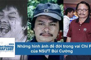 Những hình ảnh để đời trong vai Chí Phèo của NSƯT Bùi Cường