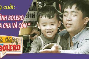 TRÀ ĐÁ CÙNG BOLERO số cuối | Bé trai 3 tuổi hát bolero cùng cha để mưu sinh