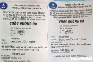 Xuất hiện vé BOT giả trên cao tốc TP.HCM - Long Thành - Dầu Giây