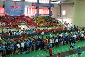 Tưng bừng Khai mạc Hội khỏe CNVCLĐ các KCN - CX Hà Nội năm 2018