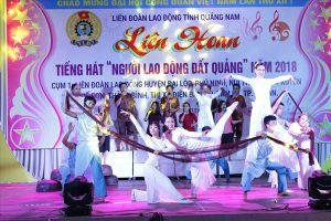 LĐLĐ tỉnh Quảng Nam: Tổ chức liên hoan tiếng hát 'Người lao động đất Quảng'