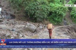 Lai Châu nỗ lực thông đường đến các xã biên giới sau mưa lũ