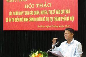 Nghiên cứu phương án triển khai mô hình chính quyền đô thị không có HĐND cấp phường, xã tại Hà Nội